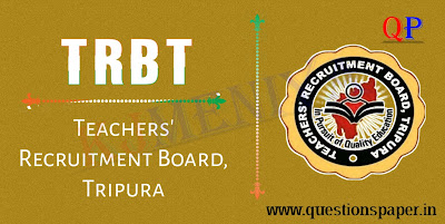 TRBT (Teachers' Recruitment Board, Tripura) Previous Year Question Papers PDF Download
