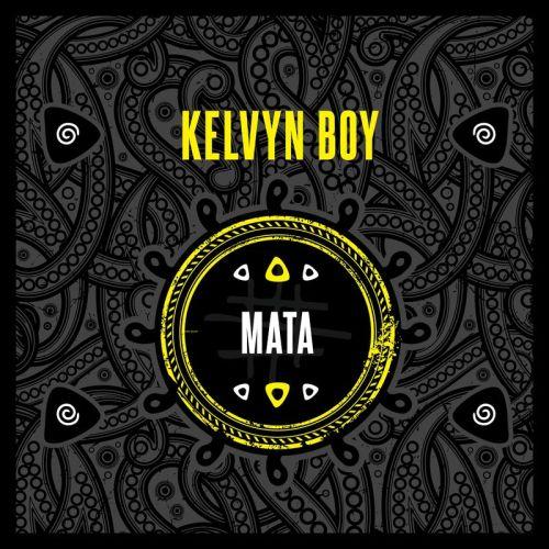 Kelvyn Boy – Mata (Prod. by Samsney)