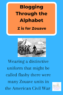 logo of A Mom's Quest to Teach; text: Wearing a distinctive uniform that might be called flashy there were many Zouave units in the American Civil War. image of First Bull Run