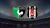 Denizlispor - Beşiktaş