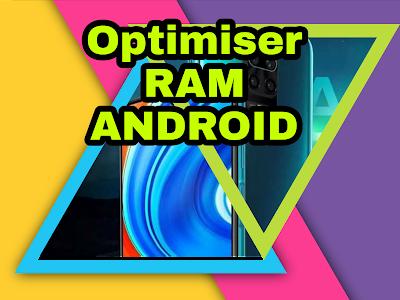 Comment réduire et optimiser l'utilisation de la RAM sur un téléphone Android