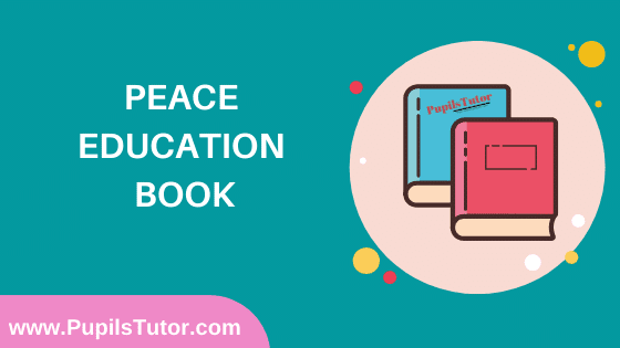 Peace Education Book in English Medium Free Download PDF for B.Ed 1st And 2nd Year / All Semesters And All Courses - www.PupilsTutor.Com