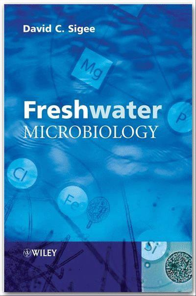 Freshwater Microbiology: Biodiversity and Dynamic Interactions of Microorganisms in the Aquatic Environment