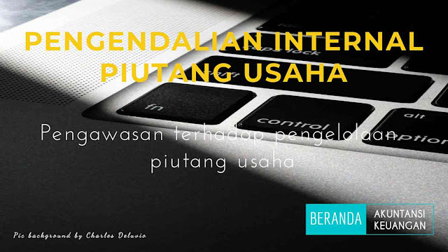 pengendalian internal piutang usaha