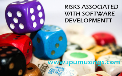 BCA/MCA - Software Engineering - RISKS ASSOCIATED WITH SOFTWARE DEVELOPMENT (#ipumusings)(#softwaredevelopment)