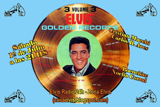 "AMIGOS ELVIS - SABADO 1 JULIO (21:00) - Especial ""Elvis Golden Records Vol.3"""""