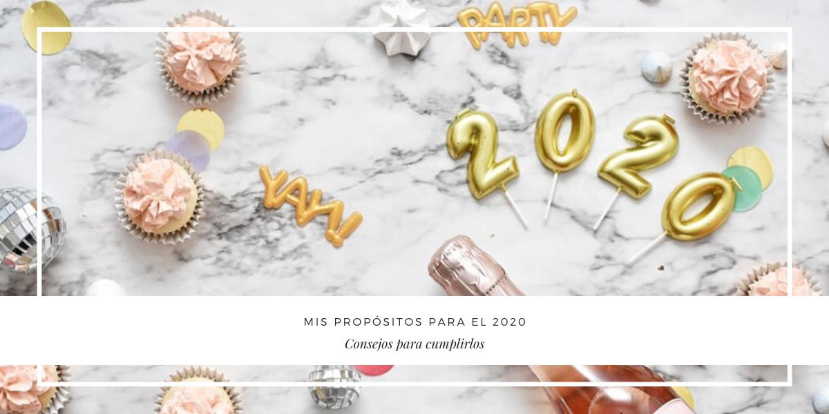 MIS PROPÓSITOS PARA EL 2020 (BELLEZA Y SALUD). CONSEJOS PARA CUMPLIRLOS