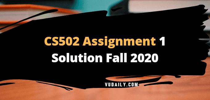 Cs502 Assignment No.1 Solution Fall 2020