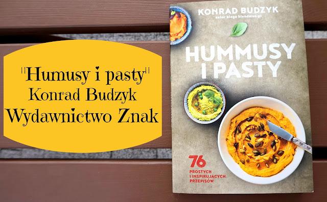 Recenzja: Książka Humusy i pasty, Konrad Budzyk | Wydawnictwo Znak