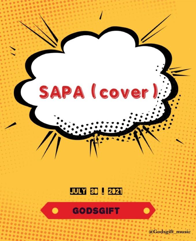 [Music] Godsgift - Sapa (Cover)