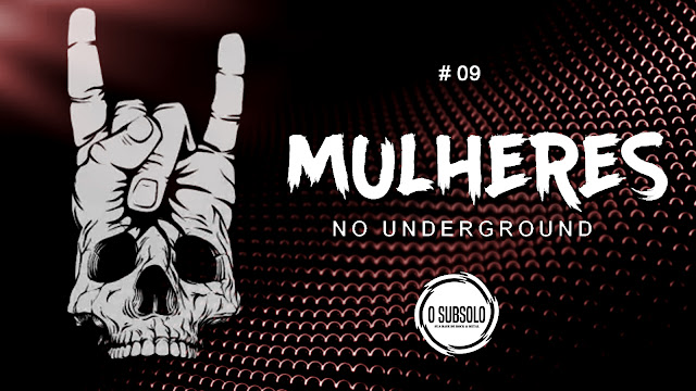 O SUBSOLO | TOPFIVE | MULHERES NO UNDERGROUND #9