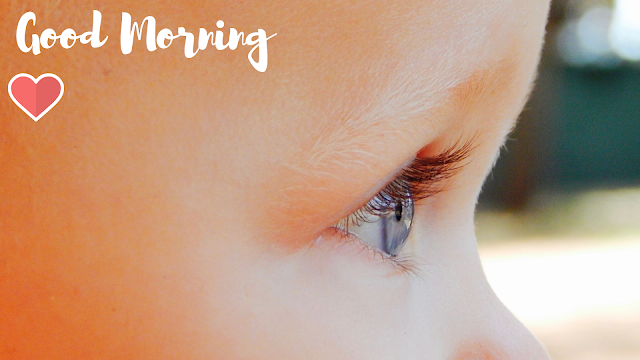 Baby eyes Good Morning Images