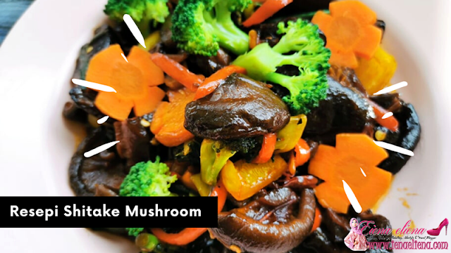 Resepi Shitake Mushroom