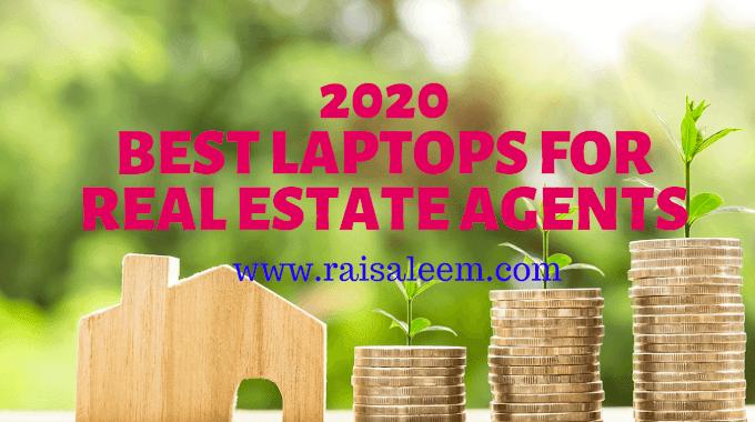 Best Laptops For Real Estate Agents or Realtors (2020)