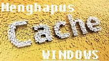 √ 3 Cara Menghapus Cache Windows Dengan Mudah 2018