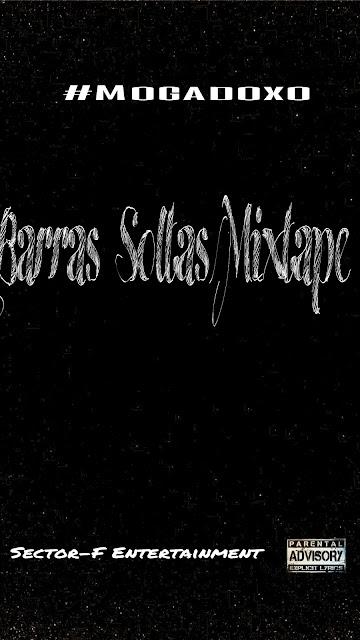 MIX TAPE BARRAS SOLTAS (Mogadoxo a.k.a Big Moga)
