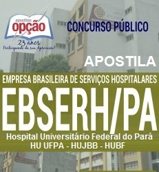 Apostila concurso Ebserh UFPA - Complexo Hospitalar da Universitário Federal do Pará - CH UFPA.
