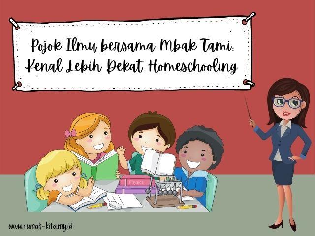 Pojok Ilmu bersama Mbak Tami: Kenal Lebih Dekat Homeschooling