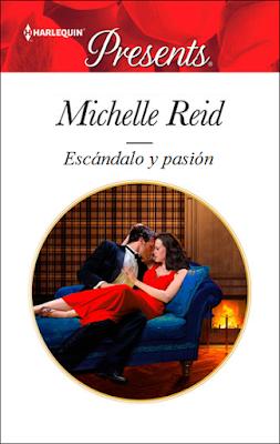 Michelle Reid - Escándalo y pasión