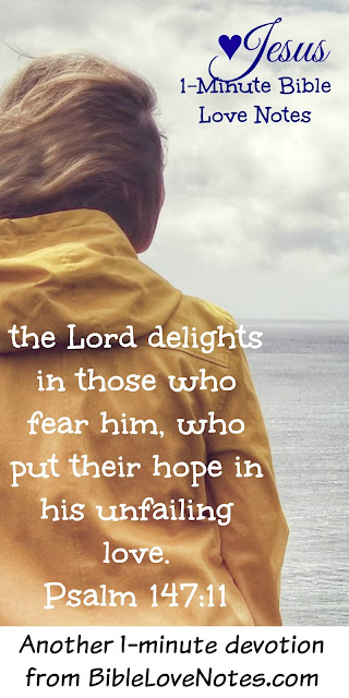 Psalm 147:11, God delights in those who love Him