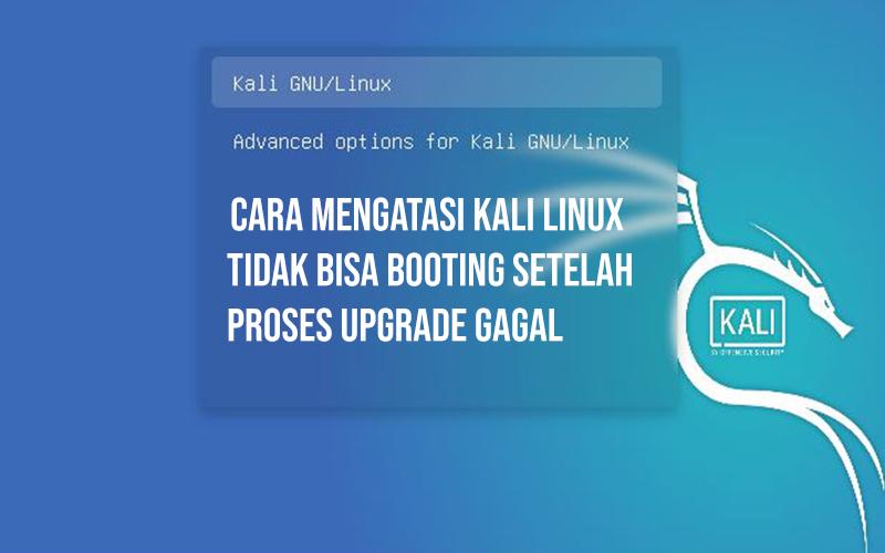 Kali Linux Tidak Bisa Booting