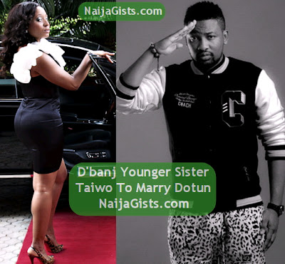 dbanj younger sister to marry dotun cool fm