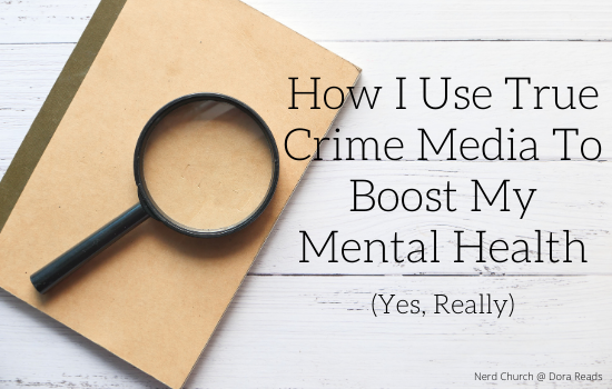 'How I Use True Crime Media To Boost My Mental Health (Yes, Really)' with a notebook and magnifying glass