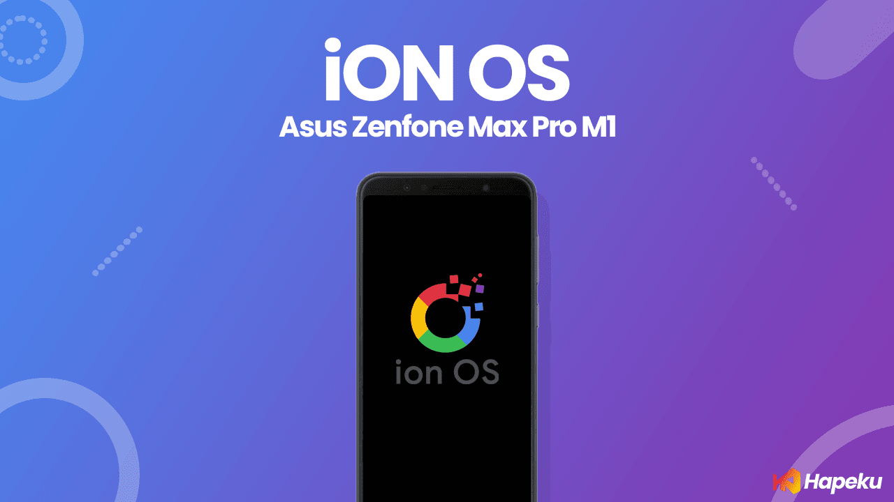 ROM Ion OS Official Asus Zenfone Max Pro M1 [X00T/D]