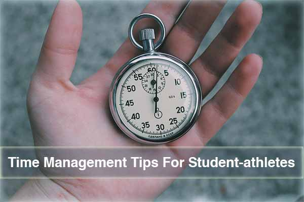 Awesome Time Management Tips For Student-athletes