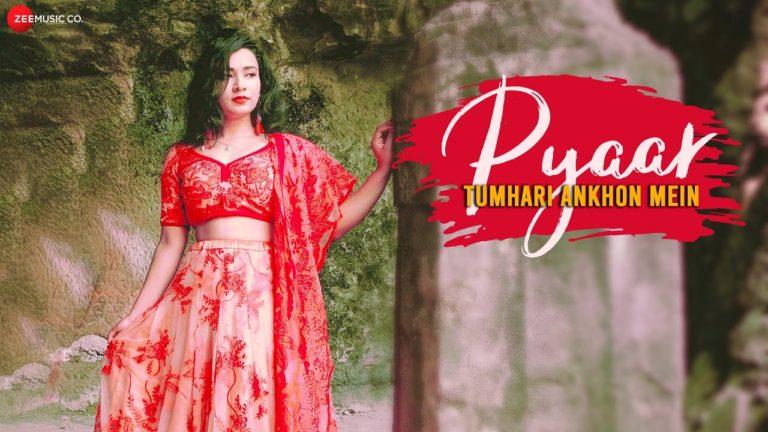 Pyaar Tumhari Ankhon Mein Lyrics – Soumee Sailsh & Keshav Kumar Pyaar -zee music company
