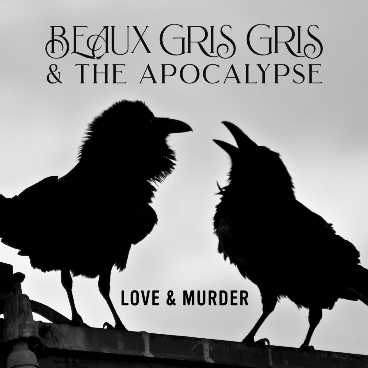 ¿Qué Estás Escuchando? - Página 26 Beaux-Gris-Gris-The-Apocalypse-Love-Murder