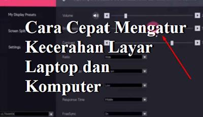 Cara Cepat Mengatur Kecerahan Layar Laptop dan Komputer