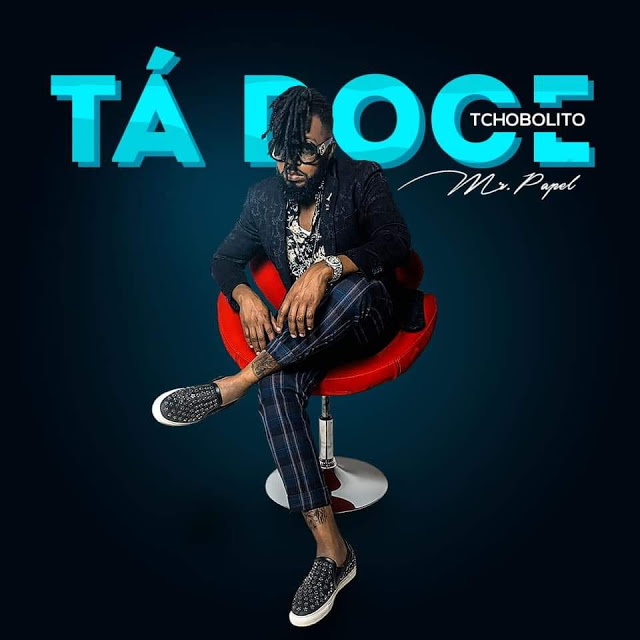 Tchobolito Mr. Papele - Tá Doce (Afro Pop)