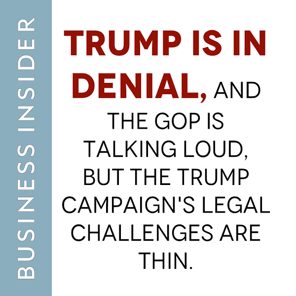 Trump is in denial, and the GOP is talking loud, but the Trump campaign's legal challenges are thin. — Linette Lopez, Business Insider