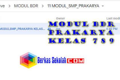 Modul BDR Prakarya Kelas  7 8 9 SMP/MTs Semester 1