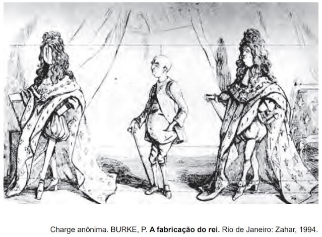 (Charge anônima. BURKE, P. A fabricação do rei. Rio de Janeiro: Zahar, 1994.)