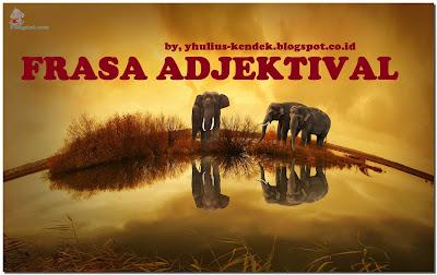 Contoh Kalimat dengan Frasa Adjektival