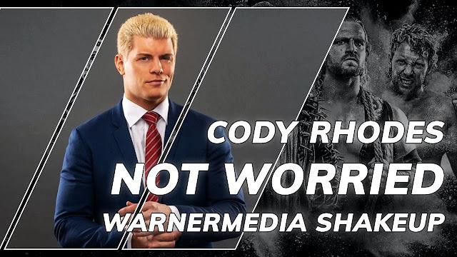 Cody Rhodes on WarnerMedia Shakeup / Kevin Reilly Left TNT