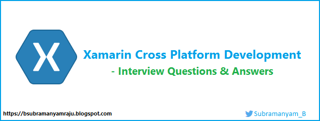 Top 50 Xamarin Cross Platform Development Interview questions (C#