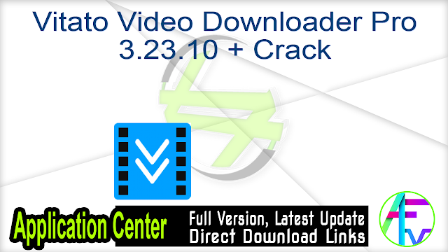 Vitato Video Downloader Pro 3.23.10 + Crack