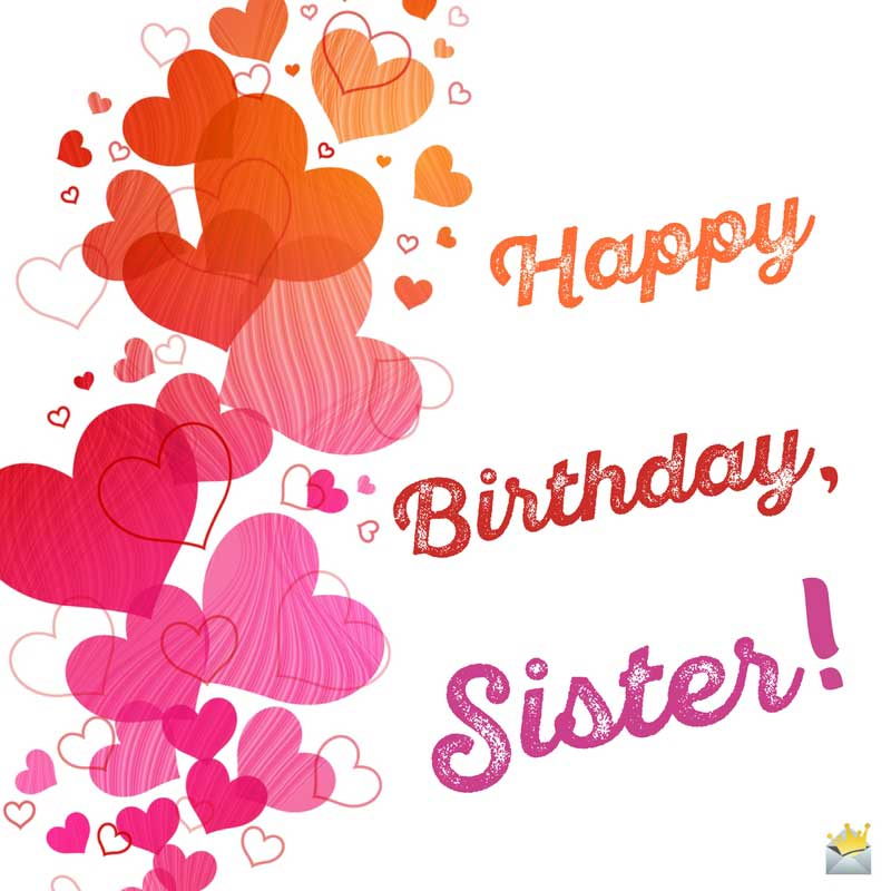 Sister Birthday Wishes Quote: 160+ Happy Birthday Wishes For Sister With Quotes