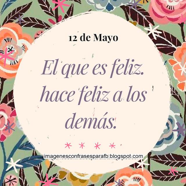 Frase para este hermoso día 12 de Mayo