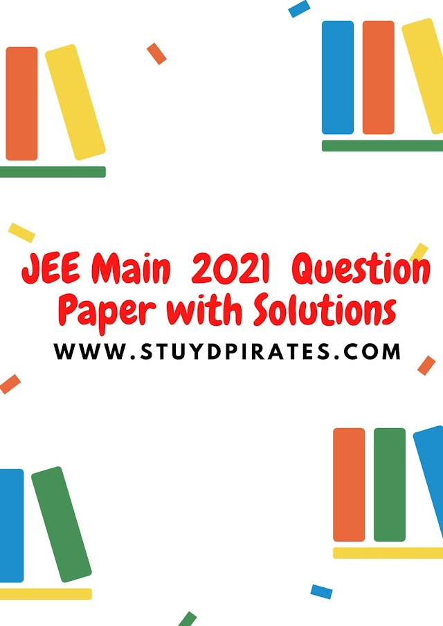 Download JEE Main February 2021 Question Paper & Key with Solutions