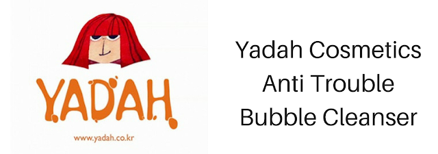 Yadah Anti Trouble Bubble Cleanser, Bąbelkowy myjacz do twarzy.