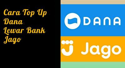 Cara Top Up DANA Lewat Bank Jago Dan Syarat - Syaratnya