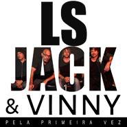 Pela primeira vez – LS Jack, Vinny