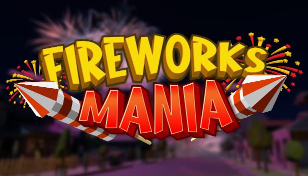 Fireworks Mania تحميل مجانا
