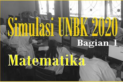SOAL DAN PEMBAHASAN SIMULASI UNBK MATEMATIKA SMP/MTS 2020 (Bagian 1) Nomor 1 - 10