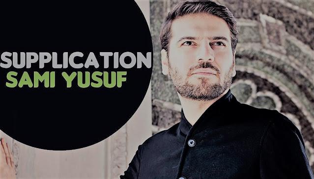 كلمات أنشودة الدعاء سامي يوسف - Sami Yusuf supplication
