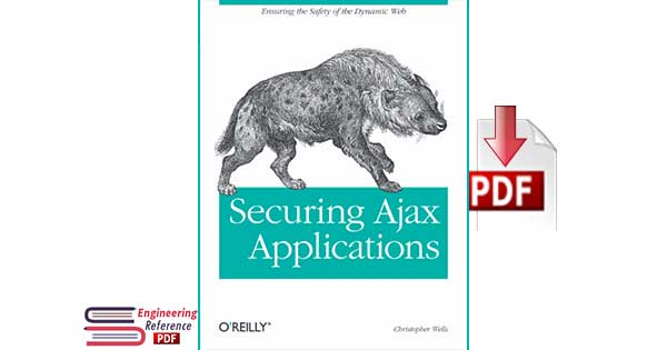 Securing Ajax Applications by Christopher Wells pdf Download